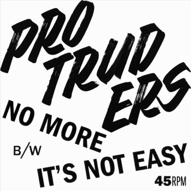 PROTRUDERS - No More / It's Not Easy - 7""